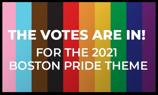 Time to Vote for the 2021 Boston PRide Theme