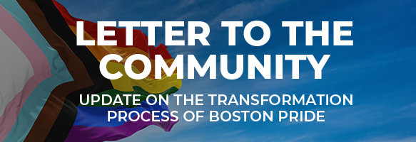 Letter to the Community from the Board of Boston Pride - Update on the Transformation Process